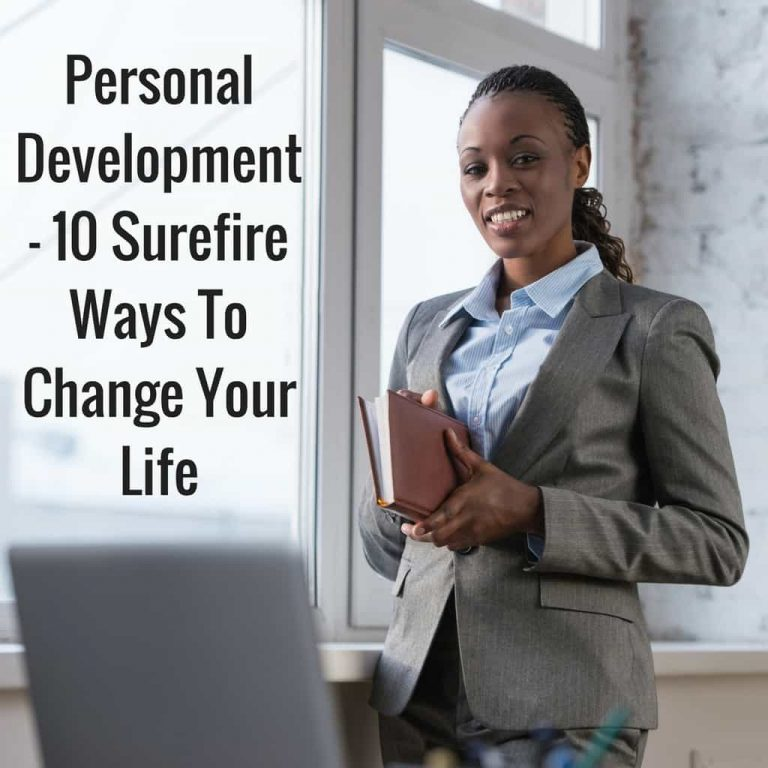 10 Surefire Ways To Change Your Life Through Personal Development